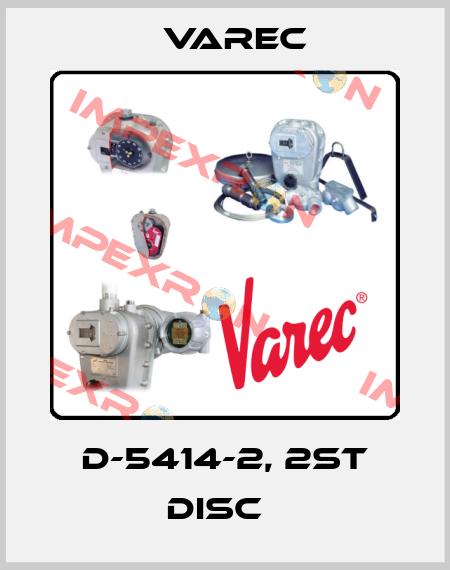 Varec-D-5414-2, 2ST DISC   price