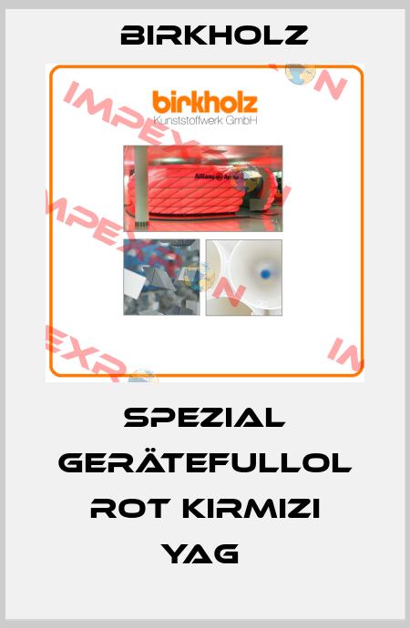 Birkholz-SPEZIAL GERÄTEFULLOL ROT KIRMIZI YAG  price